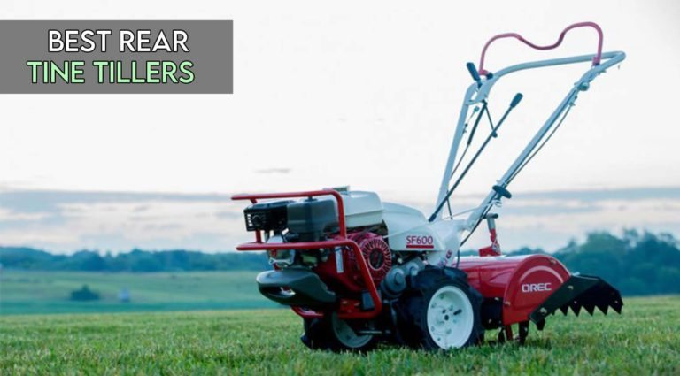 8 Best Rear Tine Tillers Reviewed【Ultimate Guide】