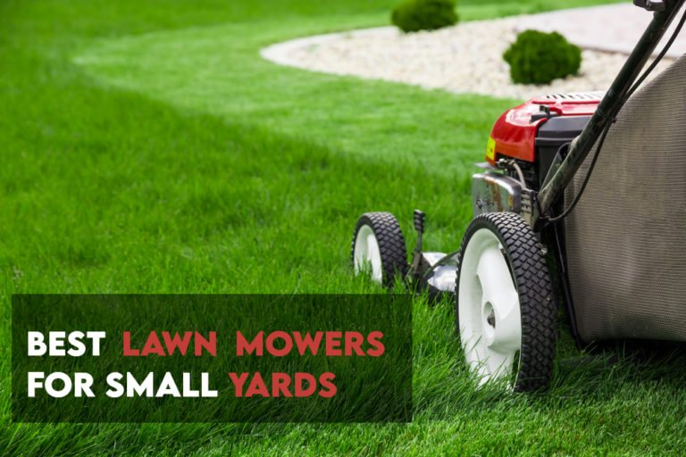 Best Lawn Mowers For Small Yards [Review + Guide]