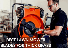 9 Best Lawn Mower Blades for Thick Grass 2021 [Top Ones Reviewed]
