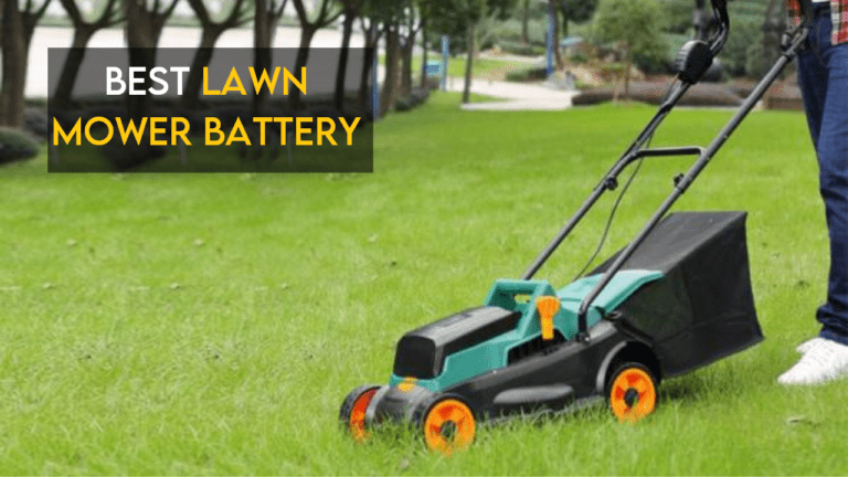 Best Lawn Mower Battery [ Top Rated ]