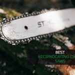10 Best Reciprocating Saw Blades [Review + Guide]