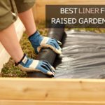 Best Liner for Raised Garden Beds [Top 8 Reviewed]
